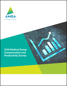 AMGA's 2019 Medical Group Compensation and Productivity Survey